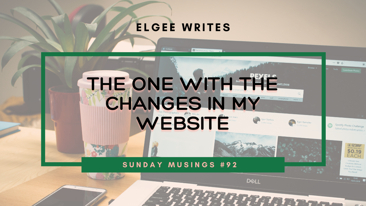 The One With The Website Changes Feature cover: Sunday Musings #92