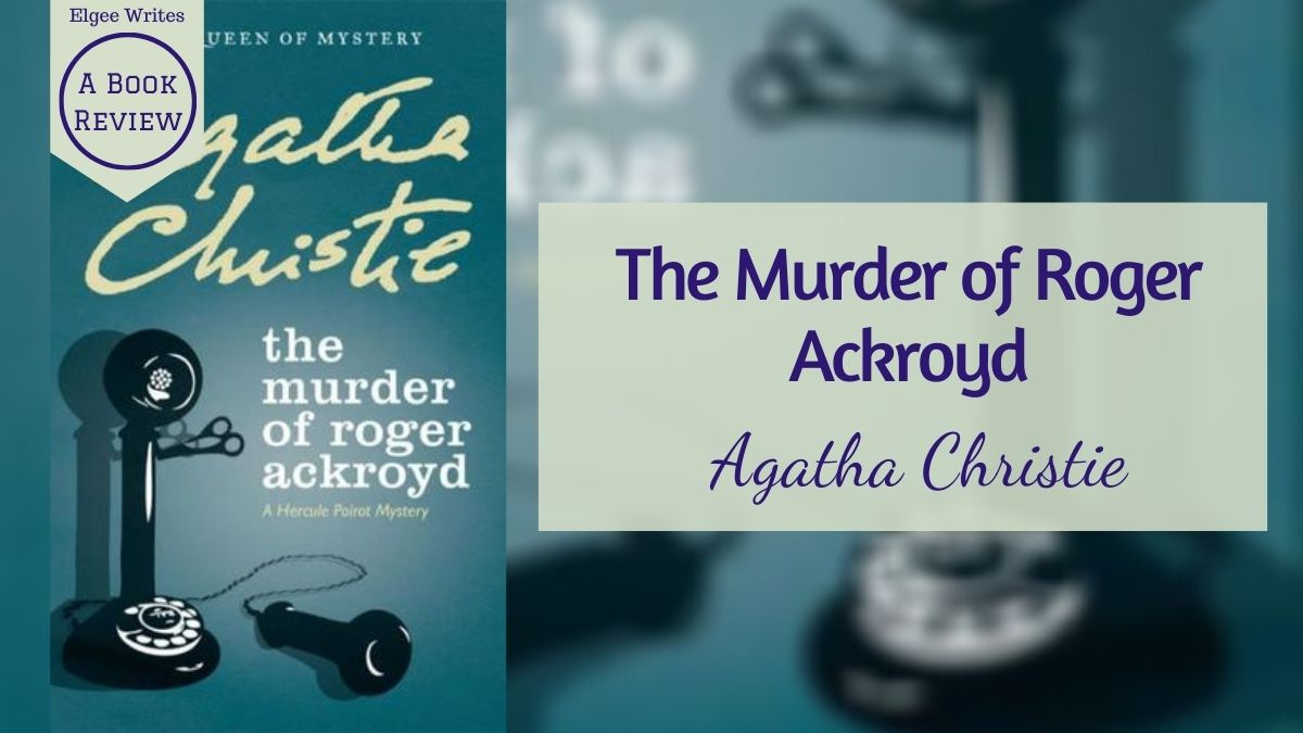 Murder of Roger Ackroyd by Agatha Christie Featured