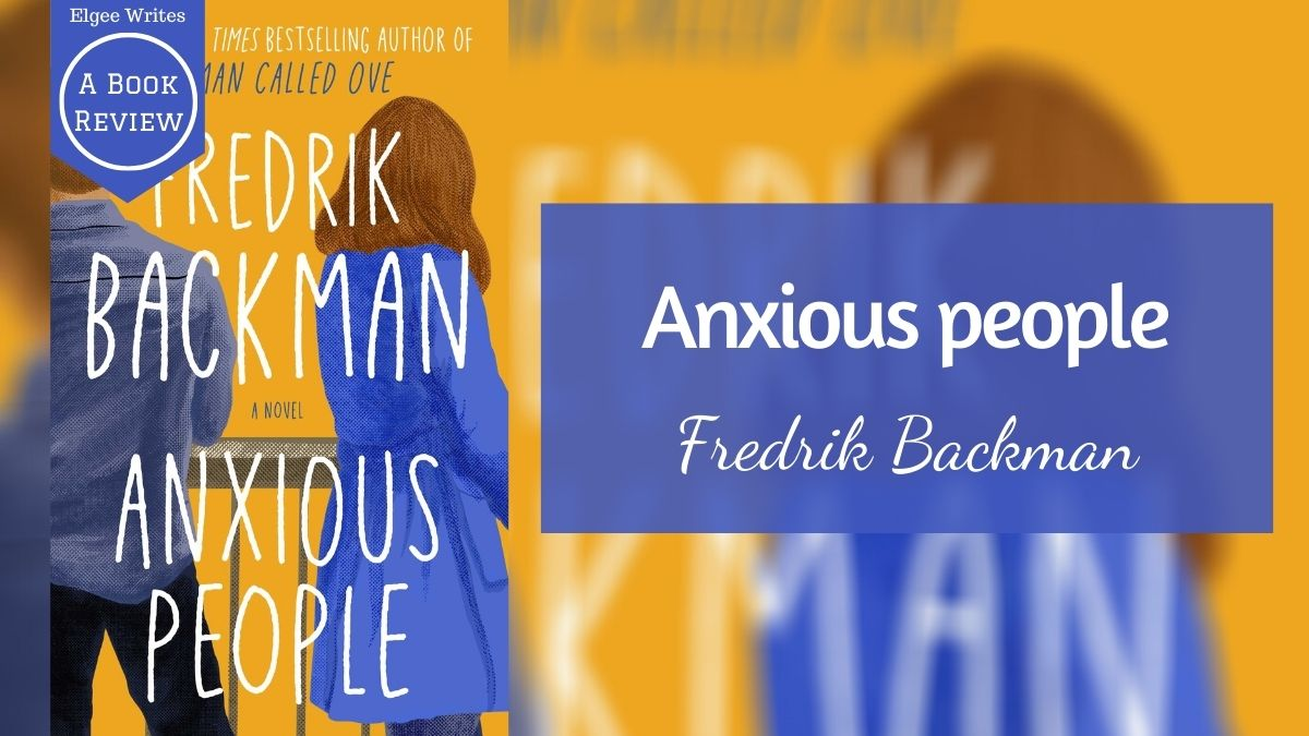 Anxious people by Fredrik Backman Featured