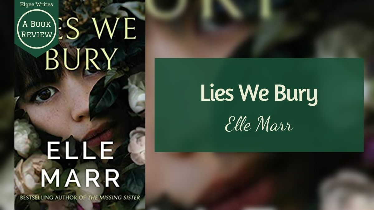Lies We Bury by Elle Marr Featured